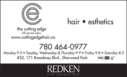 Cutting Edge Hair Company Ltd (780-464-0977) - Annonce illustrée - hair   esthetics the cutting edge full service salon www.cuttingedgehair.ca 780 464-0977 Monday 9-5   Tuesday, Wednesday & Thursday 9-9   Friday 9-8   Saturday 8-5 #32, 171 Broadway Blvd., Sherwood Park