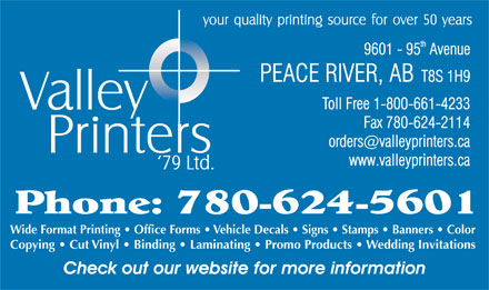Valley Printers and Signs Ltd (780-624-5601) - Display Ad - Wide Format Printing   Office Forms   Vehicle Decals   Signs   Stamps   Banners   Color Copying   Cut Vinyl   Binding   Laminating   Promo Products   Wedding Invitations