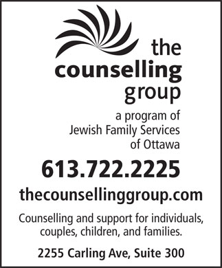 The Counselling Group (613-722-2225) - Annonce illustrée - couples, children, and families. 2255 Carling Ave, Suite 300 Counselling and support for individuals, a program of Jewish Family Services of Ottawa 613.722.2225 thecounsellinggroup.com