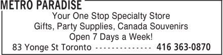 Metro Paradise (416-363-0870) - Display Ad - Your One Stop Specialty Store Gifts, Party Supplies, Canada Souvenirs Open 7 Days a Week!  Your One Stop Specialty Store Gifts, Party Supplies, Canada Souvenirs Open 7 Days a Week!