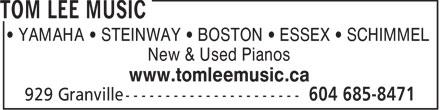 Tom Lee Music (604-685-8471) - Display Ad - YAMAHA   STEINWAY   BOSTON   ESSEX   SCHIMMEL New & Used Pianos www.tomleemusic.ca - PIANO - NEW - STEINWAY - YAMAHA