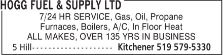 Hogg Fuel & Supply Ltd (1-888-531-4644) - Display Ad - 7/24 HR SERVICE, Gas, Oil, Propane Furnaces, Boilers, A/C, In Floor Heat ALL MAKES, OVER 135 YRS IN BUSINESS