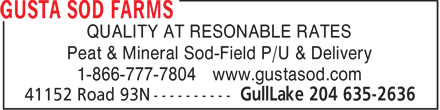 Gusta Sod Farms (204-635-2636) - Display Ad - QUALITY AT RESONABLE RATES Peat & Mineral Sod-Field P/U & Delivery 1-866-777-7804 www.gustasod.com