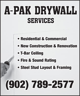A-PAK Drywall Services (902-789-2577) - Display Ad - Residential & Commercial New Construction & Renovation T-Bar Ceiling Fire & Sound Rating Steel Stud Layout & Framing (902) 789-2577