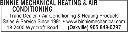 Binnie Mechanical Heating & Air Conditioning (905-849-0297) - Annonce illustrée - Trane Dealer • Air Conditioning & Heating Products Sales & Service Since 1991 • www.binniemechanical.com