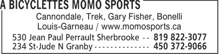 Momo Sports (819-822-3077) - Display Ad - Cannondale, Trek, Gary Fisher, Bonelli Louis-Garneau / www.momosports.ca