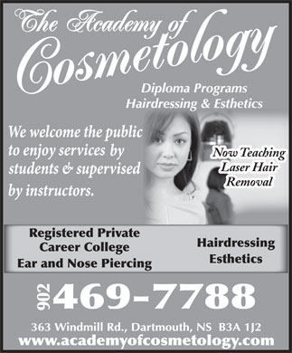 Academy Of Cosmetology (902-469-7788) - Annonce illustrée - Now Teaching Laser Hair Removal Registered Private Hairdressing Career College Esthetics Ear and Nose Piercing Now Teaching Laser Hair Removal Registered Private Hairdressing Career College Esthetics Ear and Nose Piercing
