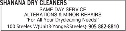 Shanana Dry Cleaners (905-882-8810) - Annonce illustrée - SAME DAY SERVICE ALTERATIONS & MINOR REPAIRS For All Your Drycleaning Needs!  SAME DAY SERVICE ALTERATIONS & MINOR REPAIRS For All Your Drycleaning Needs!
