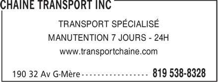 Transport Chain&eacute; Inc (819-538-8328) - Annonce illustr&eacute;e - TRANSPORT SP&Eacute;CIALIS&Eacute; MANUTENTION 7 JOURS - 24H www.transportchaine.com