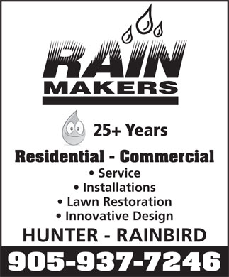 Rainmakers (289-434-3911) - Annonce illustrée - 25+ Years Residential - Commercial MAKERS Service Installations Lawn Restoration Innovative Design HUNTER - RAINBIRD 905-937-7246