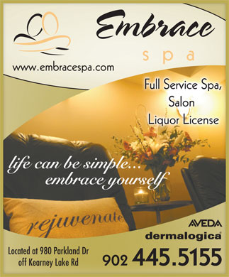 Embrace Spa (902-445-5155) - Display Ad - Located at 980 Parkland Dr 902 445.5155 off Kearney Lake Rd Located at 980 Parkland Dr 902 445.5155 off Kearney Lake Rd