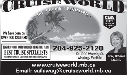 Cruise World/The Cruise Specialists (204-925-2120) - Display Ad - CONSUMERS  CHOICE AWARD WINNER FOR THE LAST THREE YEARS! 204-925-2120 BEST CRUISE SPECIALISTS Chosen by Winnipeg Consumers in an Independent Survey
