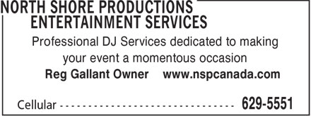 North Shore Productions Entertainment Services (902-629-5551) - Annonce illustrée - Professional DJ Services dedicated to making your event a momentous occasion Reg Gallant Owner www.nspcanada.com