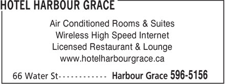 Hotel Harbour Grace (709-596-5156) - Display Ad - Air Conditioned Rooms & Suites Wireless High Speed Internet Licensed Restaurant & Lounge www.hotelharbourgrace.ca