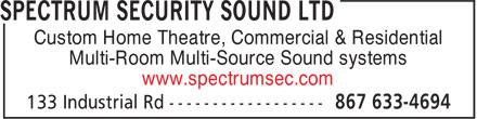 Spectrum Security & Sound Ltd (867-633-4694) - Display Ad - Custom Home Theatre, Commercial & Residential Multi-Room Multi-Source Sound systems www.spectrumsec.com  Custom Home Theatre, Commercial & Residential Multi-Room Multi-Source Sound systems www.spectrumsec.com