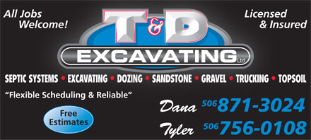 T & D Excavating Ltd (506-871-3024) - Display Ad