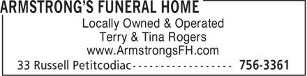 Armstrong's Funeral Home (506-756-3361) - Display Ad - Locally Owned &amp; Operated Terry &amp; Tina Rogers www.ArmstrongsFH.com