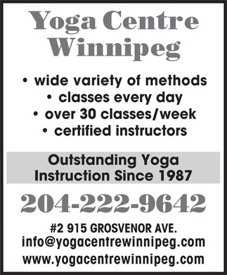 Yoga Centre Winnipeg (204-222-9642) - Annonce illustrée - wide variety of methods classes every day over 30 classes/week certified instructors Outstanding Yoga Instruction Since 1987 204-222-9642 #2 915 GROSVENOR AVE. info@yogacentrewinnipeg.com www.yogacentrewinnipeg.com