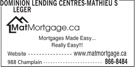 Dominion Lending Centres-Mathieu S Leger (506-866-8484) - Annonce illustrée - Mortgages Made Easy... Really Easy!!!