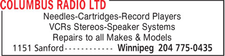 Columbus Radio Ltd (204-775-0435) - Annonce illustrée - Needles-Cartridges-Record Players VCRs Stereos-Speaker Systems Repairs to all Makes & Models