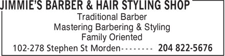 Jimmie's Barber & Hair Styling Shop (204-822-5676) - Annonce illustrée - Traditional Barber Mastering Barbering & Styling Family Oriented  Traditional Barber Mastering Barbering & Styling Family Oriented