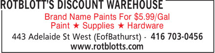 Rotblott's Discount Warehouse (647-496-6856) - Display Ad - Brand Name Paints For $5.99/Gal Paint * Supplies * Hardware  Brand Name Paints For $5.99/Gal Paint * Supplies * Hardware