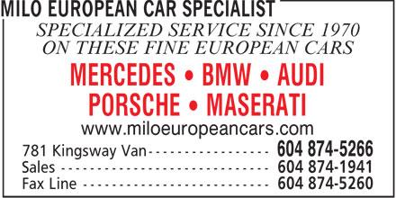 Milo European Car Specialist (604-874-5266) - Annonce illustrée======= - SPECIALIZED SERVICE SINCE 1970 ON THESE FINE EUROPEAN CARS MERCEDES   BMW   AUDI PORSCHE   MASERATI www.miloeuropeancars.com - EUROPEAN CAR SERVICE - BMW - PORSCHE - MASERATI