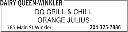 Dairy Queen-Winkler (204-325-7886) - Annonce illustrée - DQ GRILL & CHILL ORANGE JULIUS
