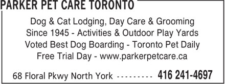 Parker Pet Care (416-241-4697) - Annonce illustrée - Dog & Cat Lodging, Day Care & Grooming Since 1945 - Activities & Outdoor Play Yards Voted Best Dog Boarding - Toronto Pet Daily Free Trial Day - www.parkerpetcare.ca