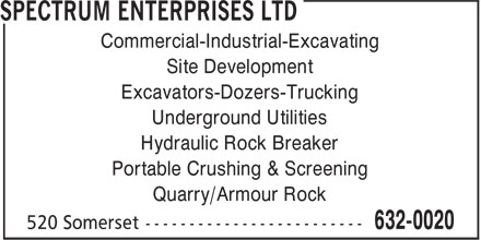 Spectrum Enterprises Ltd (506-632-0020) - Annonce illustrée - Commercial-Industrial-Excavating Site Development Excavators-Dozers-Trucking Underground Utilities Hydraulic Rock Breaker Portable Crushing & Screening Quarry/Armour Rock  Commercial-Industrial-Excavating Site Development Excavators-Dozers-Trucking Underground Utilities Hydraulic Rock Breaker Portable Crushing & Screening Quarry/Armour Rock  Commercial-Industrial-Excavating Site Development Excavators-Dozers-Trucking Underground Utilities Hydraulic Rock Breaker Portable Crushing & Screening Quarry/Armour Rock  Commercial-Industrial-Excavating Site Development Excavators-Dozers-Trucking Underground Utilities Hydraulic Rock Breaker Portable Crushing & Screening Quarry/Armour Rock