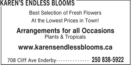 Karen's Endless Blooms (250-838-5922) - Annonce illustrée - Best Selection of Fresh Flowers At the Lowest Prices in Town! Arrangements for all Occasions Plants & Tropicals www.karensendlessblooms.ca