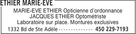 Ethier Marie-Eve (450-229-7193) - Annonce illustrée - MARIE-EVE ETHIER Opticienne d'ordonnance JACQUES ETHIER Optométriste Laboratoire sur place. Montures exclusives