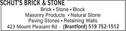 Schut's Brick & Stone (519-752-1512) - Display Ad - Brick • Stone • Block Masonry Products • Natural Stone Paving Stones • Retaining Walls  Brick • Stone • Block Masonry Products • Natural Stone Paving Stones • Retaining Walls  Brick • Stone • Block Masonry Products • Natural Stone Paving Stones • Retaining Walls  Brick • Stone • Block Masonry Products • Natural Stone Paving Stones • Retaining Walls