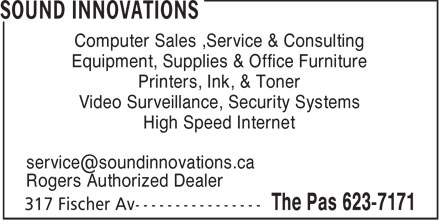 Sound Innovations (204-623-7171) - Display Ad - Computer Sales ,Service & Consulting Equipment, Supplies & Office Furniture Printers, Ink, & Toner Video Surveillance, Security Systems High Speed Internet service@soundinnovations.ca Rogers Authorized Dealer