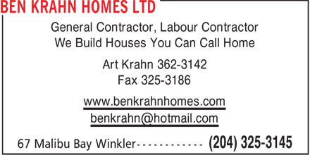 Ben Krahn Homes Ltd (204-325-3145) - Annonce illustrée - General Contractor, Labour Contractor We Build Houses You Can Call Home Art Krahn 362-3142 Fax 325-3186 www.benkrahnhomes.com benkrahn@hotmail.com