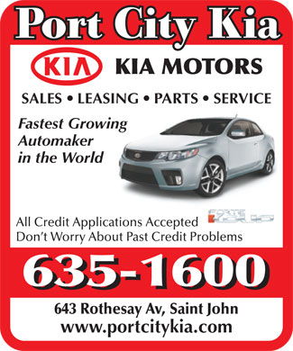 Port City Kia (506-635-1600) - Annonce illustrée - SALESLEASINGPARTSSERVICE Fastest Growing Automaker in the World All Credit Applications Accepted Don t Worry About Past Credit Problems 643 Rothesay Av, Saint John www.portcitykia.com