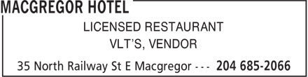 MacGregor Hotel (204-685-2066) - Annonce illustrée - LICENSED RESTAURANT VLT'S, VENDOR  LICENSED RESTAURANT VLT'S, VENDOR