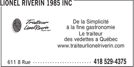Lionel Riverin 1985 Inc (418-529-4375) - Annonce illustr&eacute;e - De la Simplicit&eacute; &agrave; la fine gastronomie Le traiteur des vedettes a Qu&eacute;bec www.traiteurlionelriverin.com