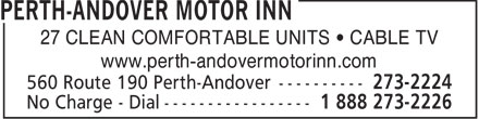 Perth-Andover Motor Inn (1-888-273-2226) - Display Ad - 27 CLEAN COMFORTABLE UNITS • CABLE TV www.perth-andovermotorinn.com