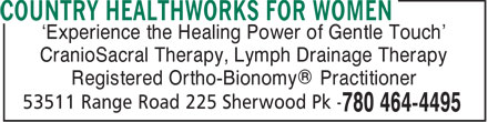 Country Healthworks For Women (780-464-4495) - Display Ad - 'Experience the Healing Power of Gentle Touch' CranioSacral Therapy, Lymph Drainage Therapy Registered Ortho-Bionomy® Practitioner