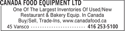 Canada Food Equipment Ltd (416-253-5100) - Annonce illustr&eacute;e - One Of The Largest Inventories Of Used/New Restaurant &amp; Bakery Equip. In Canada Buy/Sell, Trade-Ins, www.canadafood.ca  One Of The Largest Inventories Of Used/New Restaurant &amp; Bakery Equip. In Canada Buy/Sell, Trade-Ins, www.canadafood.ca  One Of The Largest Inventories Of Used/New Restaurant &amp; Bakery Equip. In Canada Buy/Sell, Trade-Ins, www.canadafood.ca  One Of The Largest Inventories Of Used/New Restaurant &amp; Bakery Equip. In Canada Buy/Sell, Trade-Ins, www.canadafood.ca  One Of The Largest Inventories Of Used/New Restaurant &amp; Bakery Equip. In Canada Buy/Sell, Trade-Ins, www.canadafood.ca  One Of The Largest Inventories Of Used/New Restaurant &amp; Bakery Equip. In Canada Buy/Sell, Trade-Ins, www.canadafood.ca