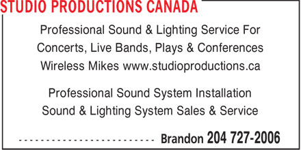 Studio Productions Canada (204-727-2006) - Display Ad - Professional Sound & Lighting Service For Concerts, Live Bands, Plays & Conferences Wireless Mikes www.studioproductions.ca Professional Sound System Installation Sound & Lighting System Sales & Service  Professional Sound & Lighting Service For Concerts, Live Bands, Plays & Conferences Wireless Mikes www.studioproductions.ca Professional Sound System Installation Sound & Lighting System Sales & Service
