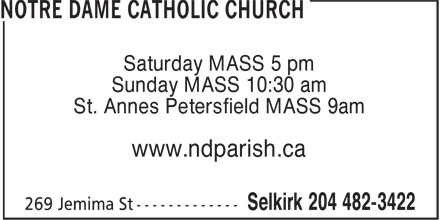 Notre Dame Catholic Church (204-482-3422) - Annonce illustr&eacute;e - Saturday MASS 5 pm Sunday MASS 10:30 am St. Annes Petersfield MASS 9am www.ndparish.ca
