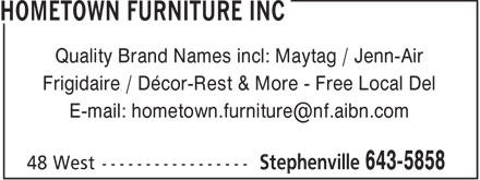 Hometown Furniture Inc (709-643-5858) - Annonce illustrée - Quality Brand Names incl: Maytag / Jenn-Air Frigidaire / Décor-Rest & More - Free Local Del E-mail: hometown.furniture@nf.aibn.com
