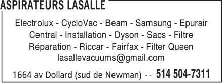 Aspirateurs Lasalle (514-364-2222) - Display Ad - Electrolux - CycloVac - Beam - Samsung - Epurair Central - Installation - Dyson - Sacs - Filtre Réparation - Riccar - Fairfax - Filter Queen lasallevacuums@gmail.com