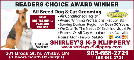 Shirley's K9 Klippery (905-668-2721) - Annonce illustrée - NEW! DOG TREADMILL AVAILABLE FOR USE Find us on Facebook www.shirleysk9klippery.com 301 Brock St. N. Whitby, ON (3 Doors South Of Jerry s) 1-855-668-2721