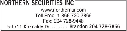Northern Securities Inc (204-728-7866) - Annonce illustrée - www.northernsi.com Toll Free: 1-866-720-7866 Fax: 204 728-9448