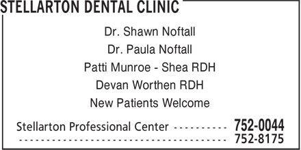 Stellarton Dental Clinic (902-752-0044) - Display Ad - Dr. Shawn Noftall Dr. Paula Noftall Patti Munroe - Shea RDH Devan Worthen RDH New Patients Welcome
