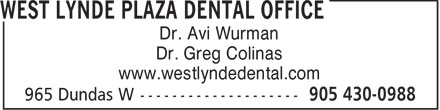 West Lynde Plaza Dental Office (905-430-0988) - Display Ad - Dr. Avi Wurman Dr. Greg Colinas www.westlyndedental.com  Dr. Avi Wurman Dr. Greg Colinas www.westlyndedental.com