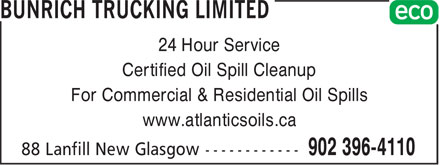 Bun-Rich Trucking Limited (902-396-4110) - Annonce illustrée - Certified Oil Spill Cleanup For Commercial & Residential Oil Spills www.atlanticsoils.ca 24 Hour Service